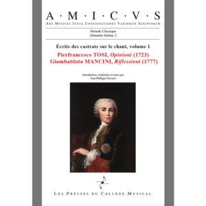 Écrits des castrats sur le chant volume 1 Tosi Mancini Les Presses du Collège Musical Jean-Philippe Navarre