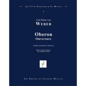 Carl Maria von Weber Oberon Ouverture pour orchestre partition d'orchestre Les Presses du Collège Musical Jean-Philippe Navarre