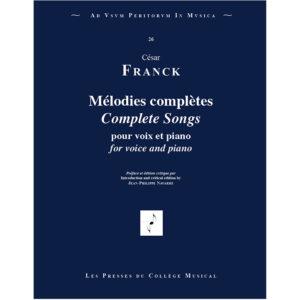 César franck Mélodies Complètes édition critique voix et piano Les Presses du Collège Musical Jean-Philippe Navarre