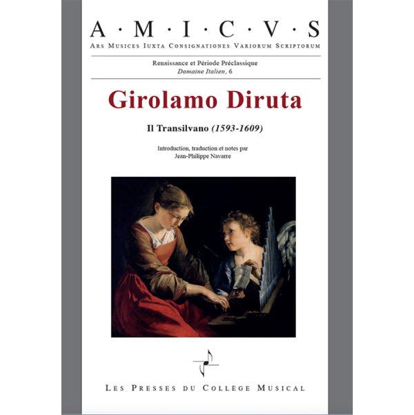 Girolamo Diruta Il Transilvano Le Transylvain traité d'orgue Les Presses du Collège Musical Jean-Philippe Navarre Amicus